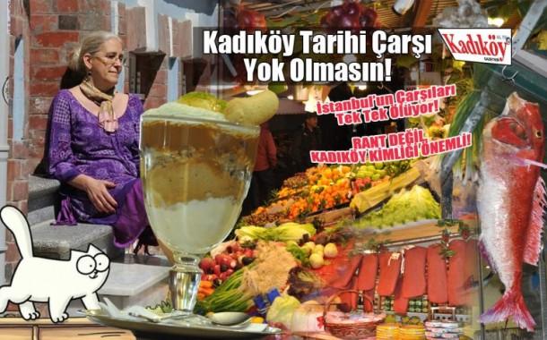 Tarihi Çarşı'yı kaybedersek, Kadıköy kimliğini yitirir!