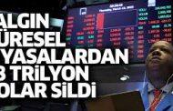 Küresel Piyasalarda, 18 trilyon dolar buhar oldu!