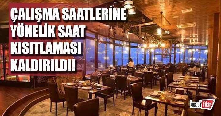 Restoran ve kafelerin çalışma saatleri kısıtlaması kaldırıldı